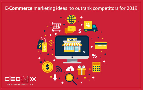 E-Commerce marketing ideas to outrank competitors for 2019